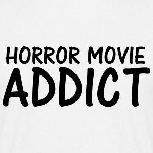 horror movie addict T-Shirts - Men's T-Shirt
