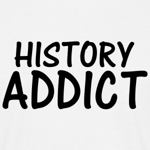 history addict T-Shirts - Men's T-Shirt