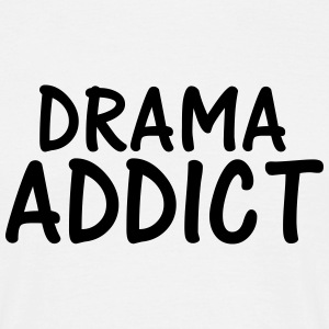 drama addict T-Shirts - Men's T-Shirt