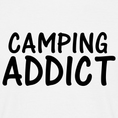 camping addict T-Shirts
