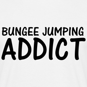 bungee jumping addict T-Shirts - Men's T-Shirt