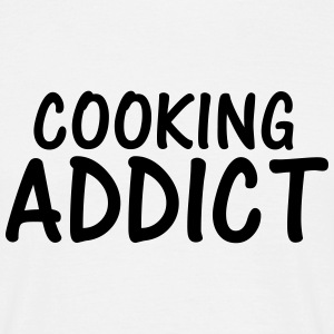 cooking addict T-Shirts - Men's T-Shirt