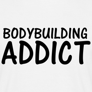 bodybuilding addict T-Shirts - Men's T-Shirt