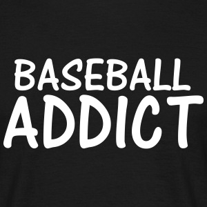 baseball addict T-Shirts - Men's T-Shirt