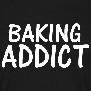 baking addict T-Shirts - Men's T-Shirt