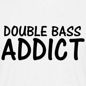 double bass addict T-Shirts - Men's T-Shirt