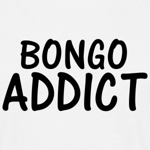 bongo addict T-Shirts - Men's T-Shirt