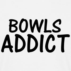 bowls addict T-Shirts - Men's T-Shirt