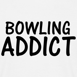 bowling addict T-Shirts - Men's T-Shirt