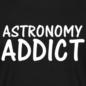 astronomy addict T-Shirts - Men's T-Shirt