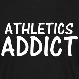 athletics addict T-Shirts - Men's T-Shirt