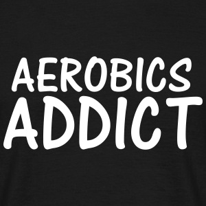 aerobics addict T-Shirts - Men's T-Shirt