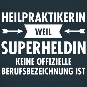Heilpraktikerin - Superheldin T-Shirts - Frauen T-Shirt