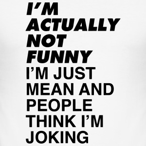 I'M NOT FUNNY T-Shirts - Men's Slim Fit T-Shirt