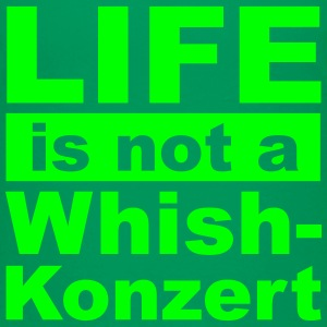 LIFE is not a Whish-Konzert - Kinder Premium T-Shirt