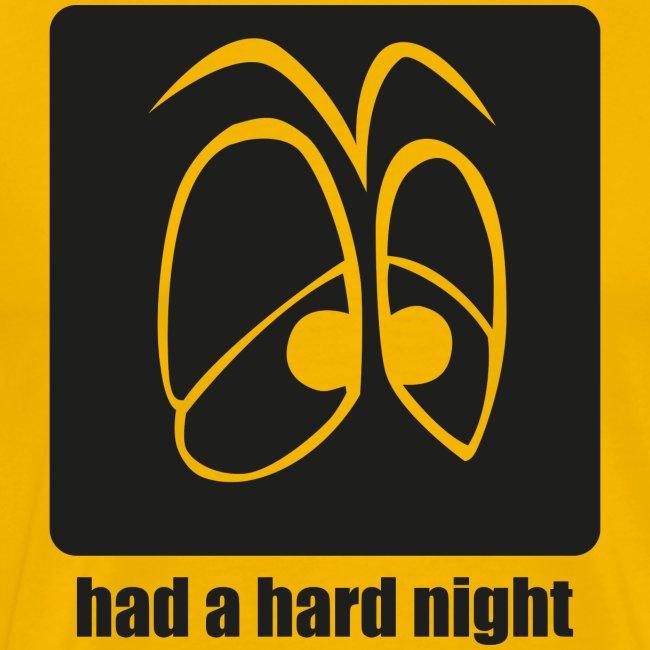 Hatte ne harte Nacht