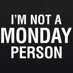 I'm not a Monday Person - Bio-Stoffbeutel