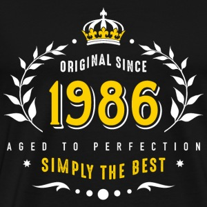 original since 1986 simply the best 30th birthday T-Shirts - Männer Premium T-Shirt