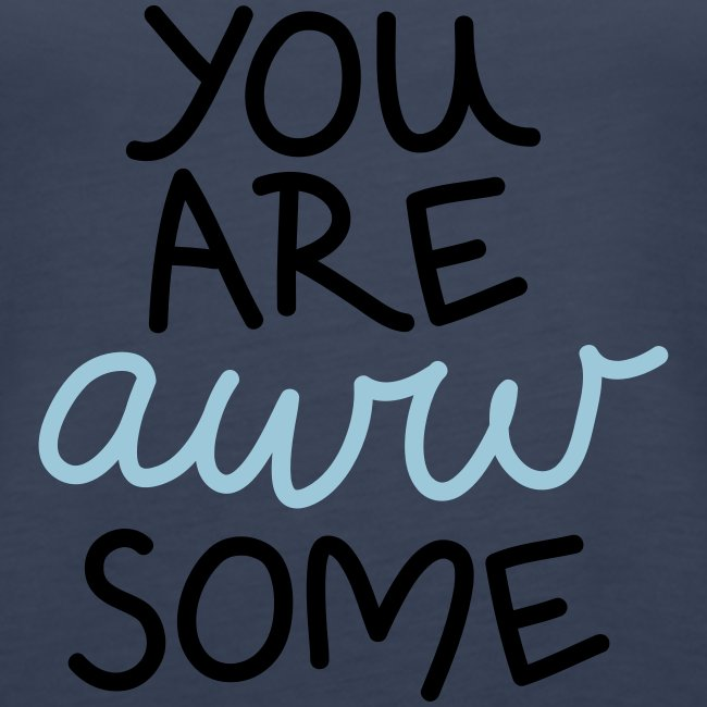 "Damen Premium Top ""You are awwsome"""