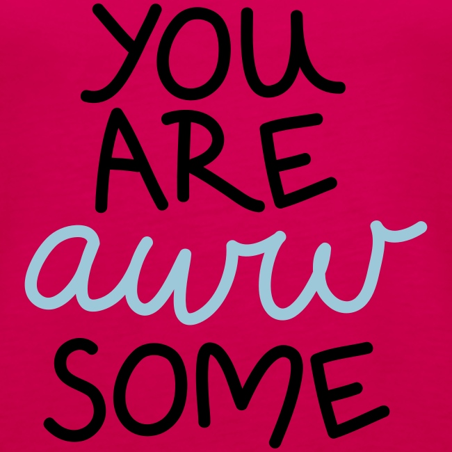 "Damen Premium Top ""You are awwsome"""
