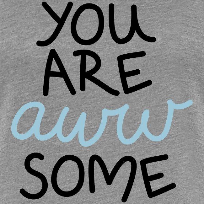 """Damen Premium T-Shirt """"You are awwsome"""""""