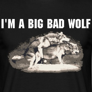 I'm a big bad wolf - Men's T-Shirt
