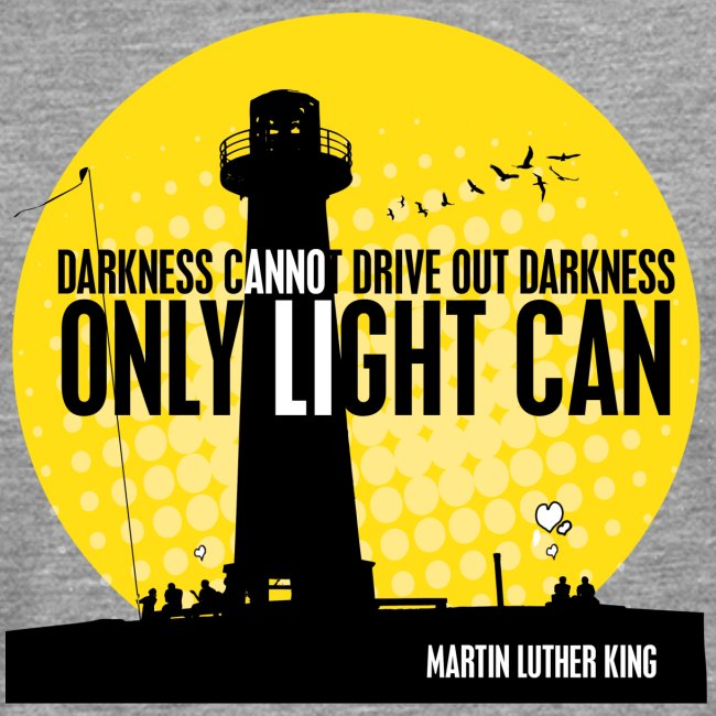 LIGHT - MARTIN LUTHER KING