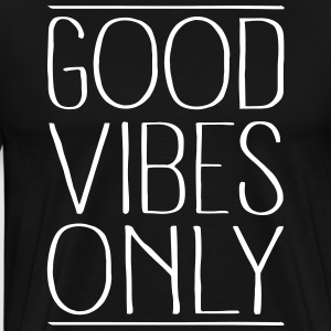Good Vibes Only Tee shirts - T-shirt Premium Homme