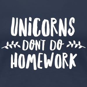 Unicorns Don\'t Do Homework Camisetas - Camiseta premium mujer