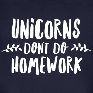 Unicorns Don\'t Do Homework Tee shirts - T-shirt bio Homme