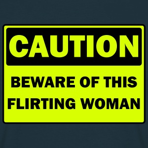 Caution Flirting Woman T-Shirts - Men's T-Shirt
