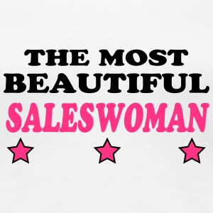The most beautiful saleswoman T-shirts - Dame premium T-shirt