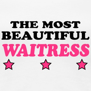 The most beautiful waitress T-Shirts - Women's Premium T-Shirt