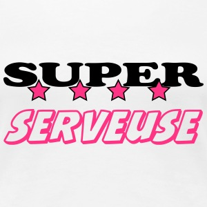 Super serveuse T-Shirts - Women's Premium T-Shirt