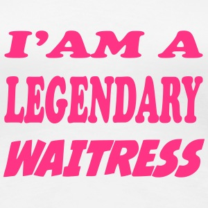 I'am a legendary waitress Camisetas - Camiseta premium mujer