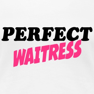 Perfect waitress T-Shirts - Women's Premium T-Shirt