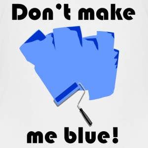 Don't make me blue! Shirts - Kids' Premium T-Shirt