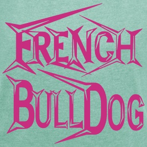 French Bulldog T-Shirts - Frauen T-Shirt mit gerollten Ärmeln