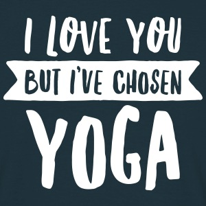 I Love You But I\'ve Chosen Yoga T-shirts - Mannen T-shirt