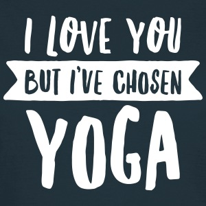 I Love You But I\'ve Chosen Yoga Koszulki - Koszulka damska
