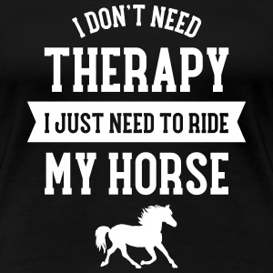 Therapy - Ride My Horse T-Shirts - Women's Premium T-Shirt