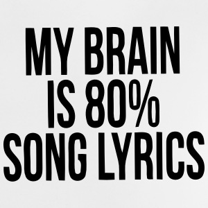MY BRAIN IS MADE UP OF 80% SONG LYRICS Baby Shirts  - Baby T-Shirt