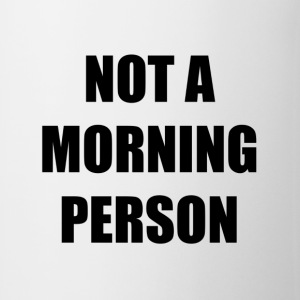 Not a Morning person Mug - Mug