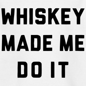 WHISKEY MADE ME DO IT Tee shirts - T-shirt Ado