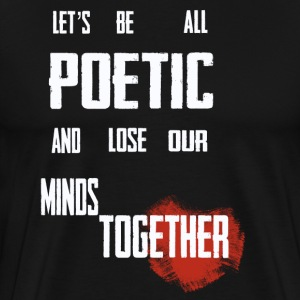 Poetic - Men's Premium T-Shirt