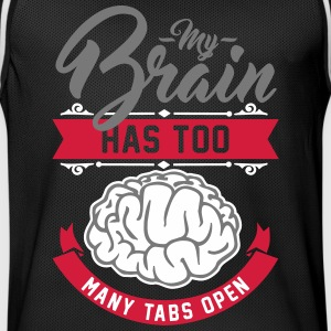 my brain has too many tabs open Sportbekleidung - Männer Basketball-Trikot
