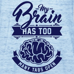 my brain has too many tabs open Tops - Frauen Tank Top von Bella