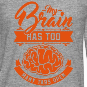 my brain has too many tabs open Langarmshirts - Männer Premium Langarmshirt