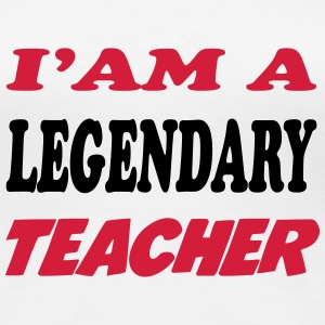 I'am a legendary teacher T-Shirts - Women's Premium T-Shirt