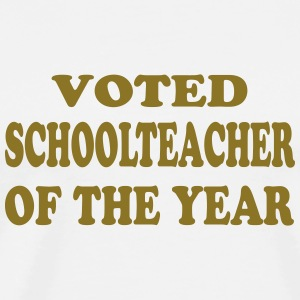 Voted schoolteacher of the year T-shirts - Mannen Premium T-shirt